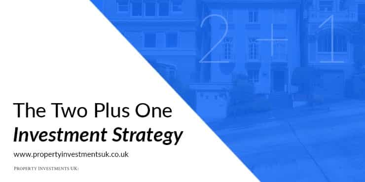 the two plus one property investment strategy